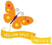 Yellow Spot - Ages 6-8
